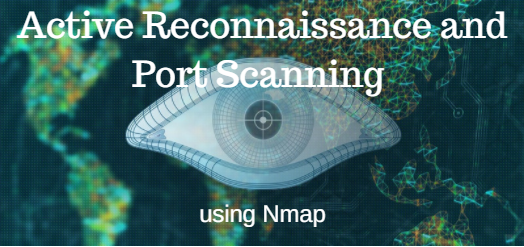 PenTest Edition: Active Reconnaissance and Port Scanning