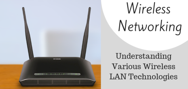 Wireless Networking: Understanding Various Wireless LAN Technologies