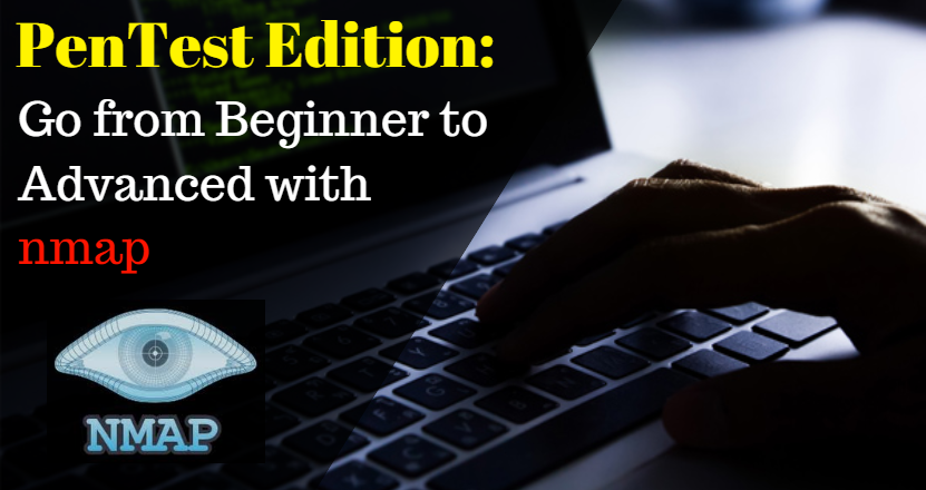 PenTest Edition: Go from Beginner to Advanced with nmap
